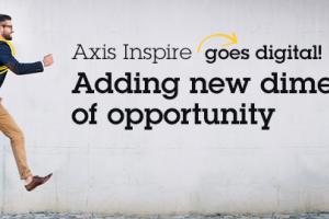 Axis Inspire goes digital